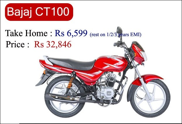 Bajaj CT100 is being offered on Rs 6,599 + EMI