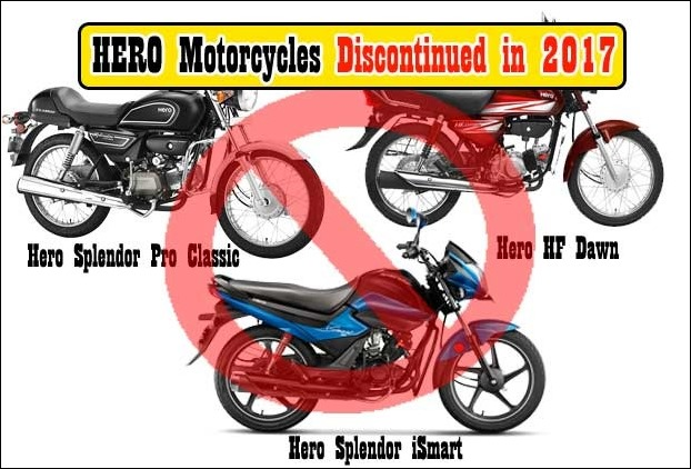 Hero has stopped production of 3 bikes Pro Classic , HF Dawn and Splendor iSmart