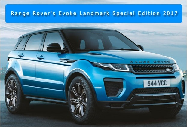 Range Rover's Evoke Landmark Special Edition 2017 Launched