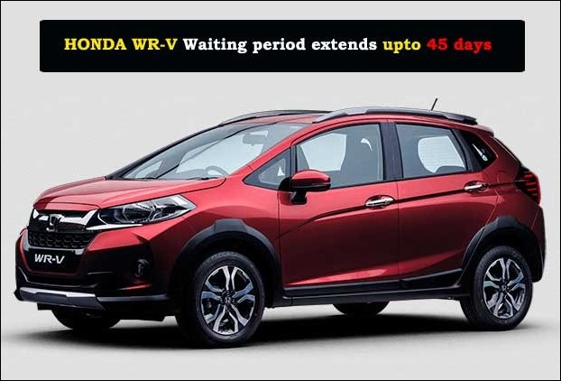 Honda WR-V is having a long waiting period of upto 45 days