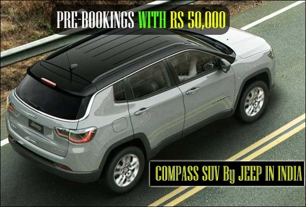 Jeep's SUV Compass pre-bookings are on with RS 50,000 amount