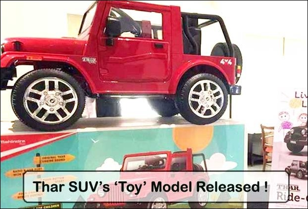 Battery Operated Ride On Car Mahindra Thar SUV was recently unveiled for Rs 17,900 in India