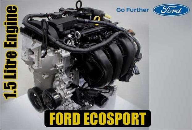 Ford Eco Sport 1.5- litre engine