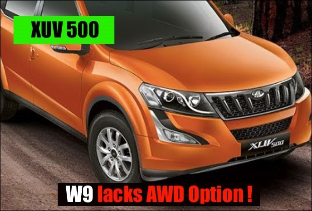 There is no choice for AWD in w9 variant of XUV 500