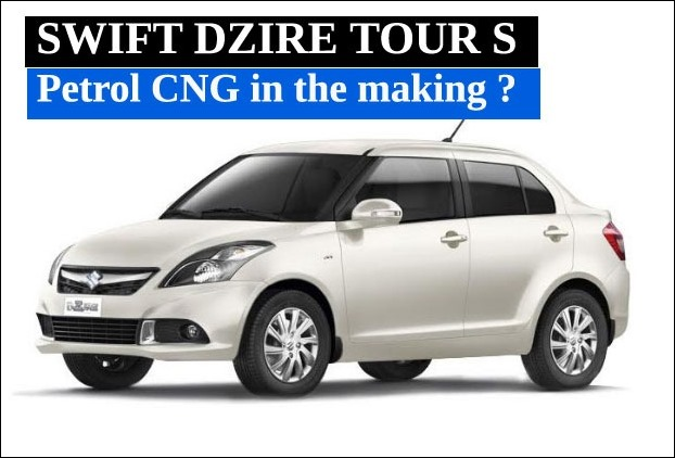 Factory Fitted Swift Dzire Tour S CNG model likely to be introduced