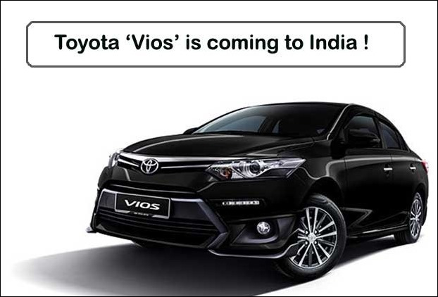 Upcoming sedan Toyota Vios will compete with Ciaz in India