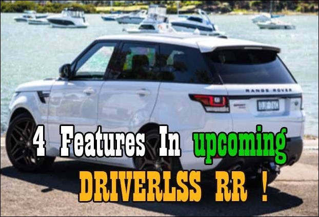 special features of upcoming driverless smart car Range Rover Sports